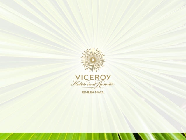Welcome to Viceroy Riviera Maya INTIMATE, EXCLUSIVE AND SERENE