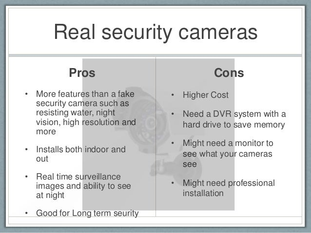 pros and cons of real and fake security cameras