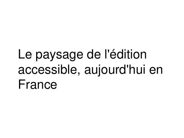 Le paysage de l'édition accessible, aujourd'hui en France