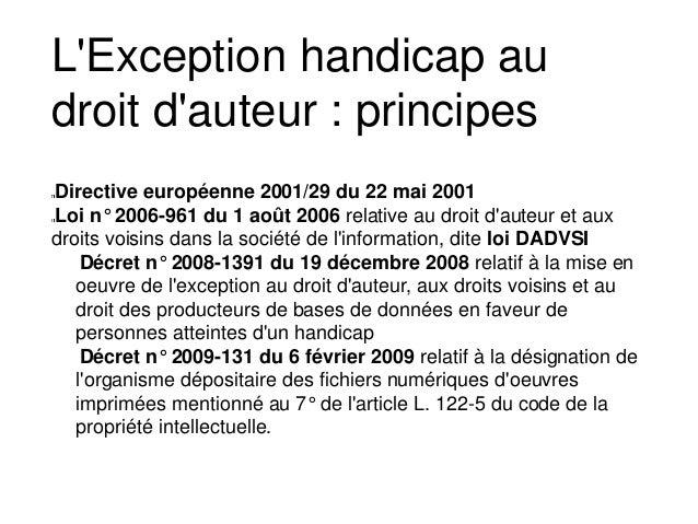 Directive européenne 2001/29 du 22 mai 2001 Loi n° 2006-961 du 1 août 2006 relative au droit d'auteur et aux droits voisin...