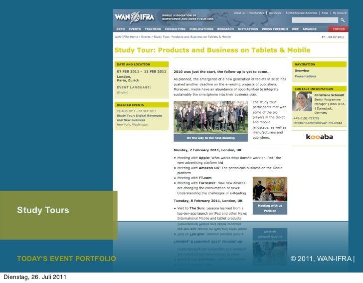 Study Tours    TODAY'S EVENT PORTFOLIO   © 2011, WAN-IFRA |Dienstag, 26. Juli 2011