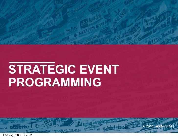STRATEGIC EVENT    PROGRAMMING                          © 2011, WAN-IFRA |Dienstag, 26. Juli 2011