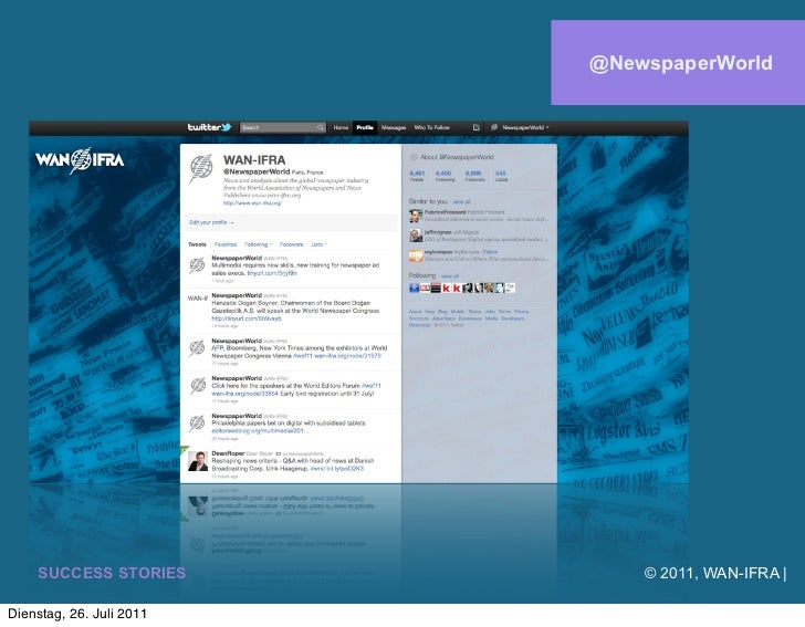 @NewspaperWorld    SUCCESS STORIES           © 2011, WAN-IFRA |Dienstag, 26. Juli 2011