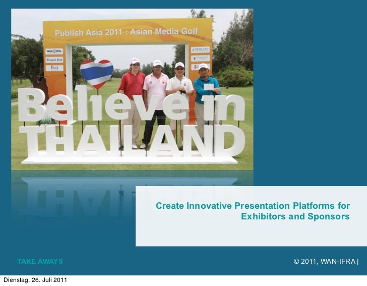 Create Innovative Presentation Platforms for                                             Exhibitors and Sponsors    TAKE A...