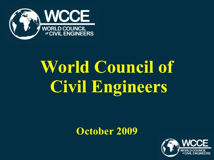 World Council of  Civil Engineers October 2009