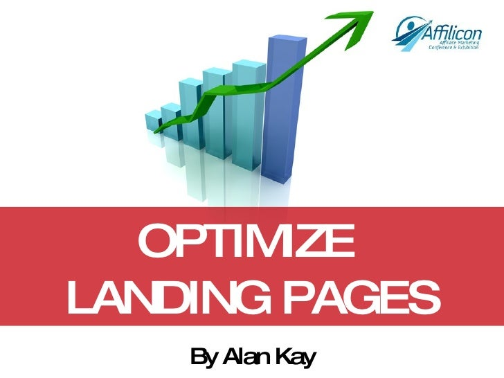 OPTIMIZE  LANDING PAGES By Alan Kay