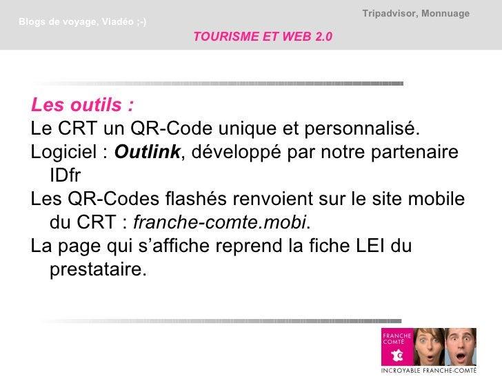 Tripadvisor, MonnuageBlogs de voyage, Viadéo ;-)                              TOURISME ET WEB 2.0  Les outils :  Le CRT un...
