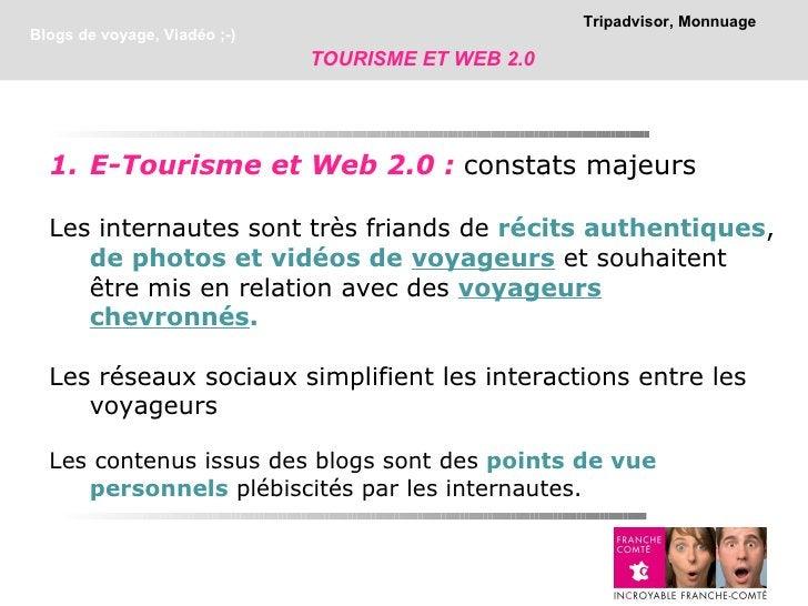 Tripadvisor, MonnuageBlogs de voyage, Viadéo ;-)                              TOURISME ET WEB 2.0  1. E-Tourisme et Web 2....