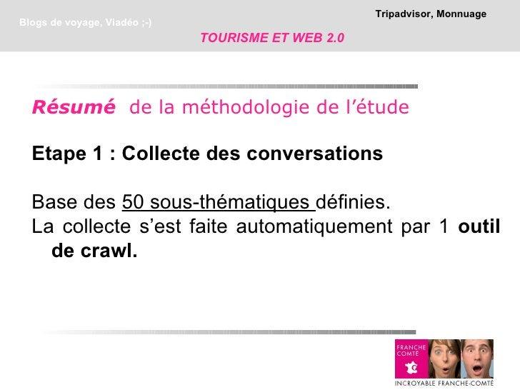 Tripadvisor, MonnuageBlogs de voyage, Viadéo ;-)                              TOURISME ET WEB 2.0  Résumé de la méthodolog...