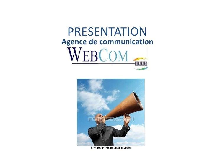 PRESENTATION <br />Agence de communication<br />