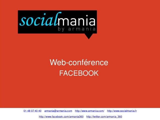Web-conférence                           FACEBOOK01 48 07 40 40   armania@armania.com   http://www.armania.com/    http://...