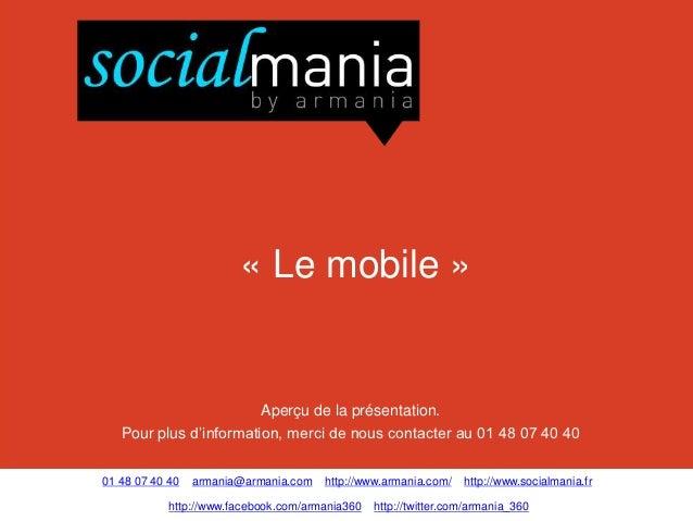 « Le mobile »                        Aperçu de la présentation.   Pour plus d'information, merci de nous contacter au 01 4...