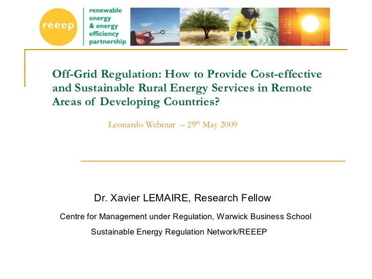 Off-Grid Regulation: How to Provide Cost-effective and Sustainable Rural Energy Services in Remote Areas of Developing Cou...