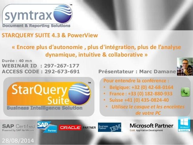 STARQUERY SUITE 4.3 & PowerView « Encore plus d'autonomie , plus d'intégration, plus de l'analyse dynamique, intuitive & c...