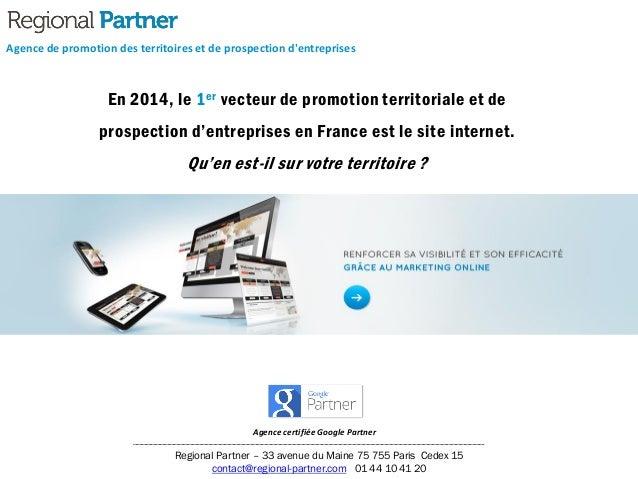 En 2014, le 1er vecteur de promotion territoriale et de prospection d'entreprises en France est le site internet. Qu'en es...