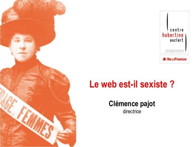 Le web est-il sexiste ? Clémence pajot directrice