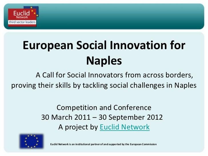 European Social Innovation for              Naples       A Call for Social Innovators from across borders,proving their sk...