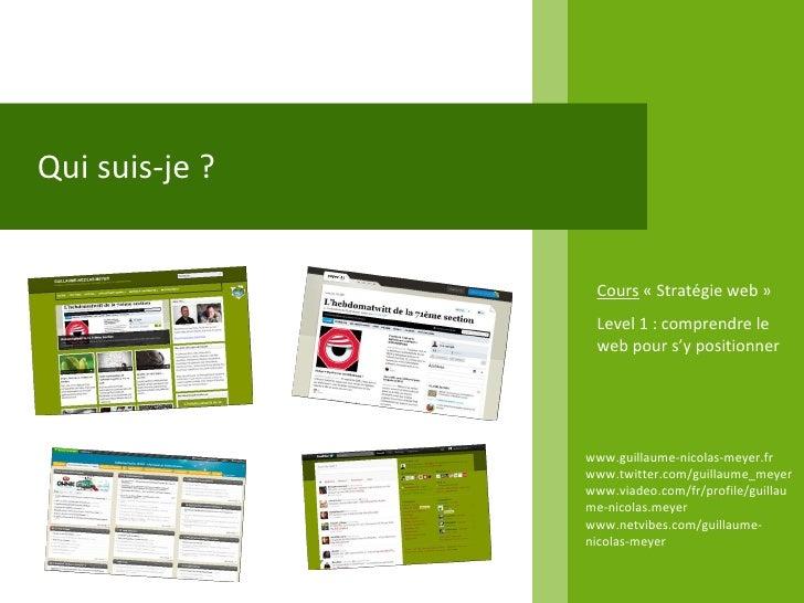 Qui suis-je ? www.guillaume-nicolas-meyer.fr www.twitter.com/guillaume_meyerwww.viadeo.com/fr/profile/guillaume-nicolas.me...