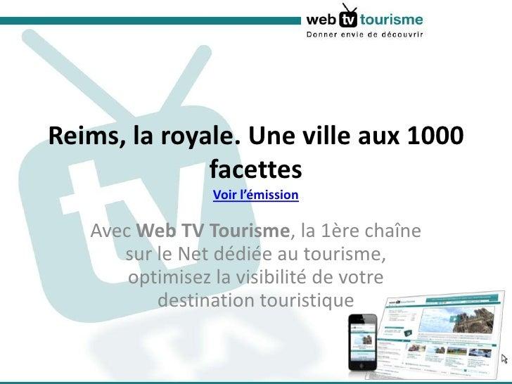 Reims, la royale. Une ville aux 1000 facettesVoir l'émission<br />Avec Web TV Tourisme, la 1ère chaîne sur le Net dédiée a...