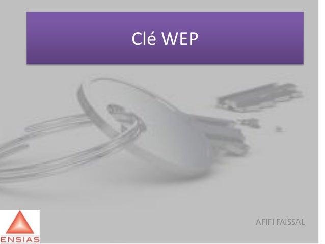 Clé WEP  AFIFI FAISSAL