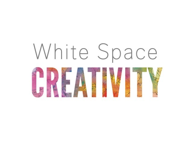 White Space  Creativity