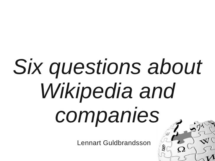 Six questions about   Wikipedia and     companies      Lennart Guldbrandsson