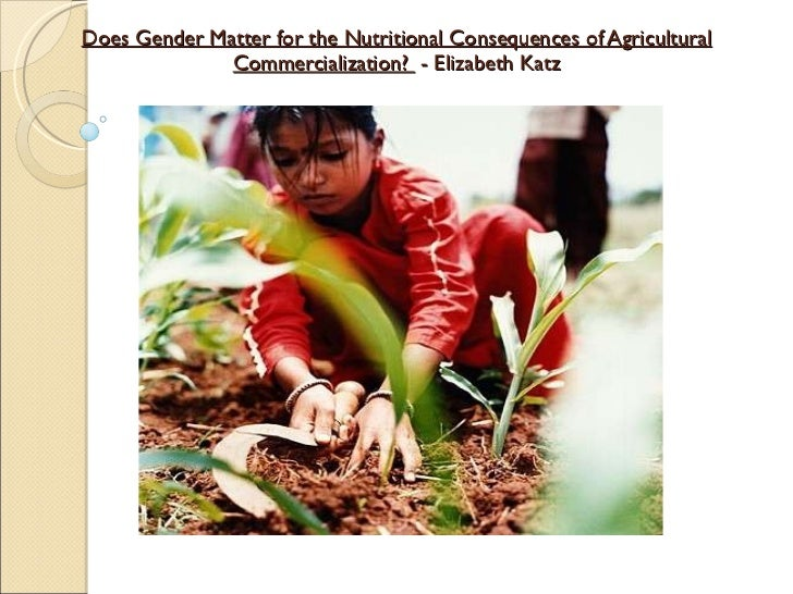 Does Gender Matter for the Nutritional Consequences of Agricultural Commercialization?  - Elizabeth Katz