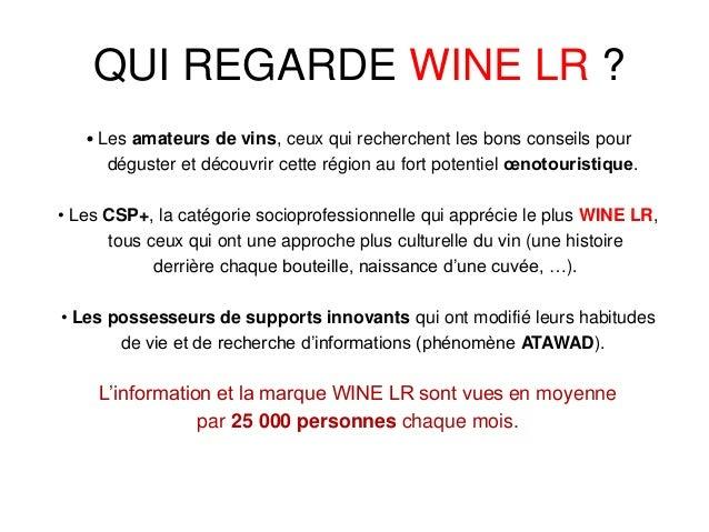 Dans le contexte du développement œnotouristique de la région Languedoc Roussillon, et de la future grande région, WINE LR...