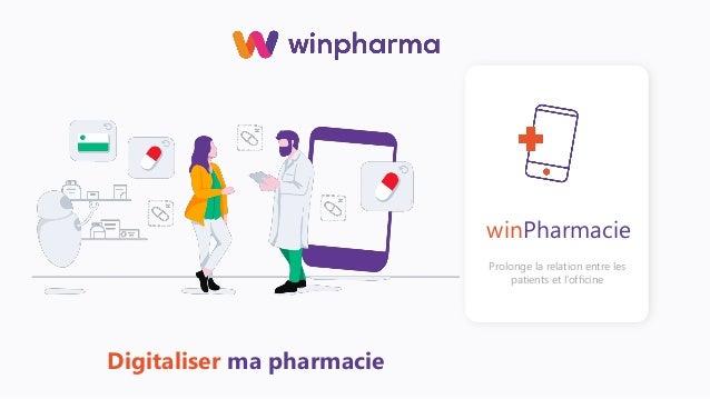 winPharmacie Prolonge la relation entre les patients et l'officine Digitaliser ma pharmacie