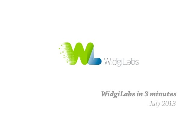 WidgiLabs in 3 minutes July 2013