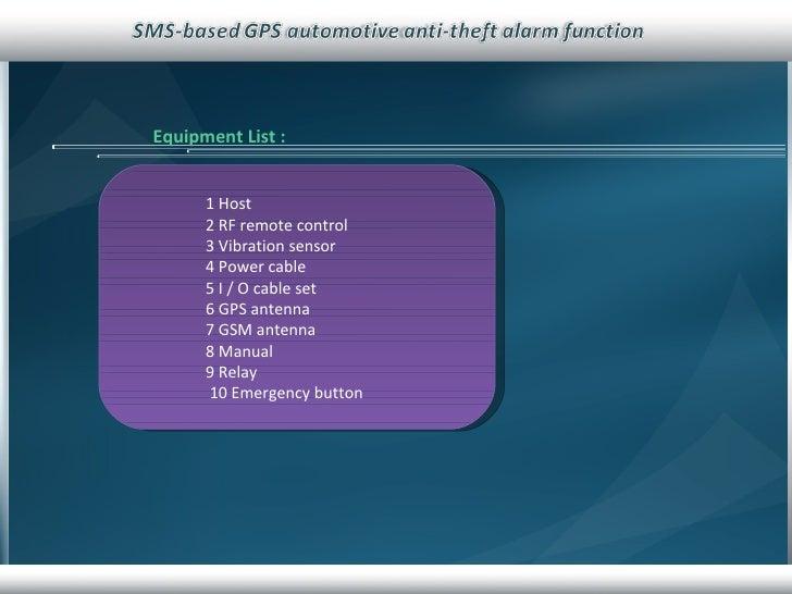 Equipment List : 1 Host 2 RF remote control 3 Vibration sensor  4 Power cable 5 I / O cable set  6 GPS antenna  7 GSM ante...