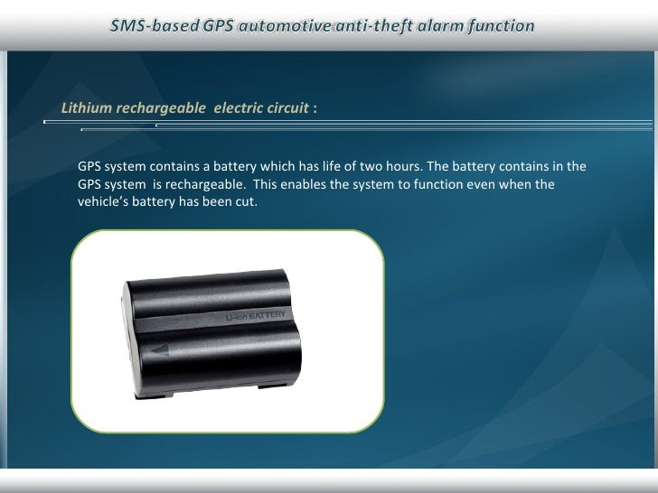 Lithium rechargeable  electric circuit  : GPS system contains a battery which has life of two hours. The battery contains ...