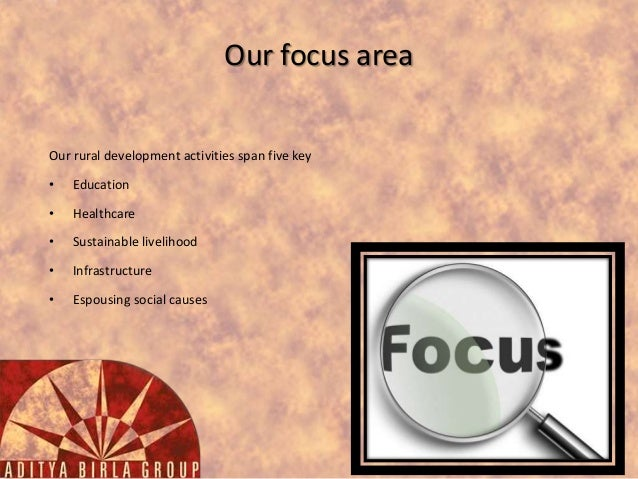Our focus area Our rural development activities span five key •  Education  •  Healthcare  •  Sustainable livelihood  •  I...
