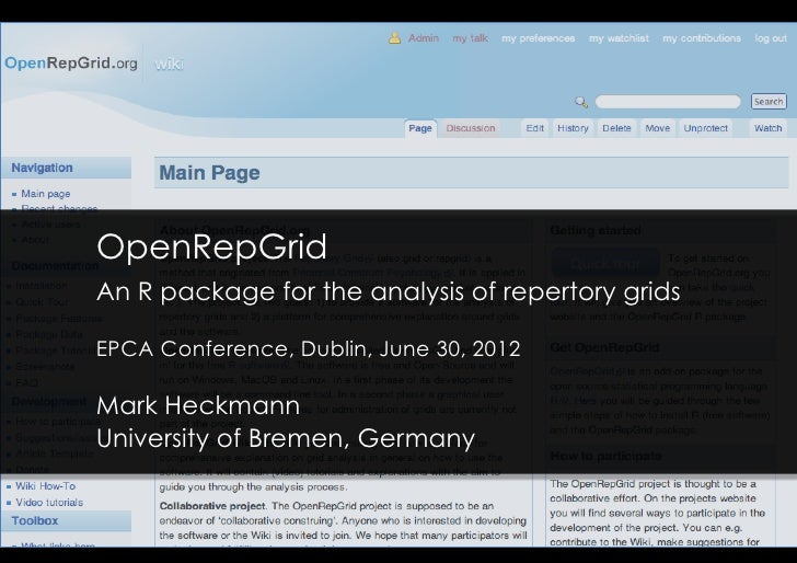 OpenRepGridAn R package for the analysis of repertory gridsEPCA Conference, Dublin, June 30, 2012Mark HeckmannUniversity o...