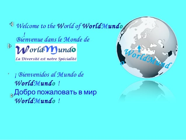 Welcome to the World of WorldMundo  !Bienvenue dans le Monde de                                  Wor                      ...