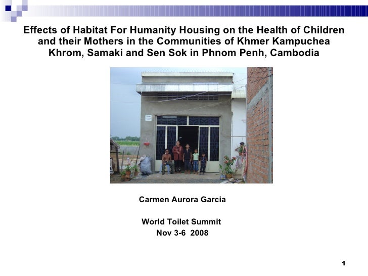 Effects of Habitat For Humanity Housing on the Health of Children    and their Mothers in the Communities of Khmer Kampuch...