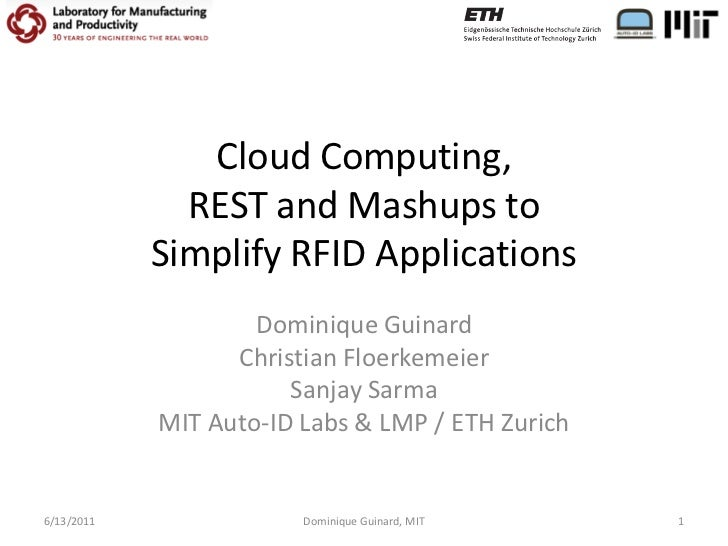 Cloud Computing,              REST and Mashups to            Simplify RFID Applications                    Dominique Guina...