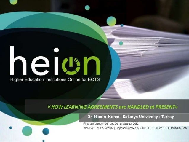 «HOW LEARNING AGREEMENTS are HANDLED at PRESENT» Dr. Nesrin Kenar   Sakarya University / Turkey Final conference   29th an...