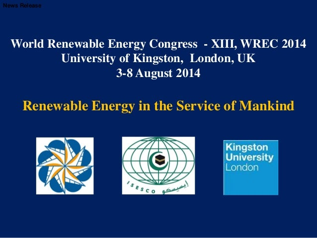 World Renewable Energy Congress - XIII, WREC 2014 University of Kingston, London, UK 3-8 August 2014 Renewable Energy in t...