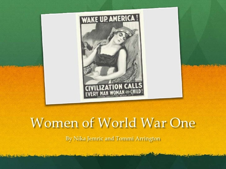 Women of World War One    By Nika Jemric and Tommi Arrington