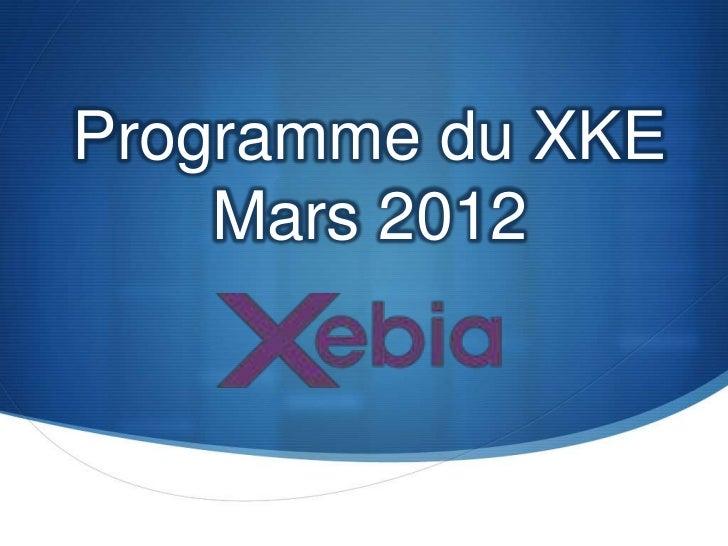 Programme du XKE    Mars 2012
