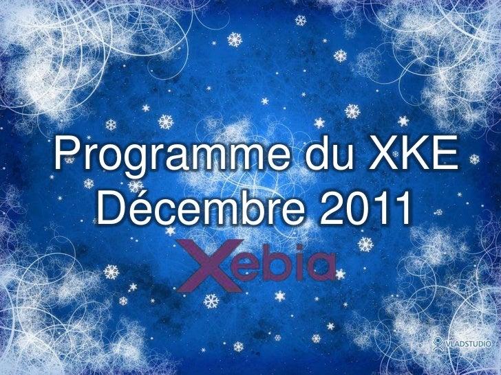 Programme du XKE  Décembre 2011               S
