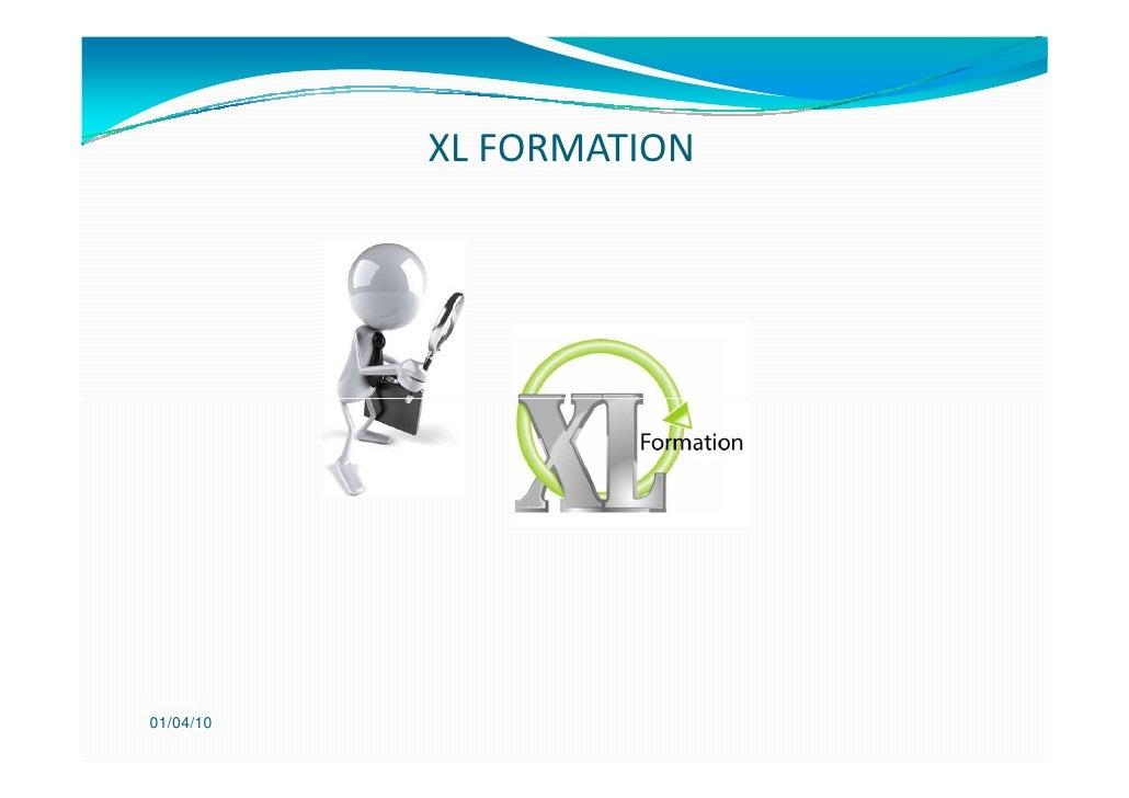 XL FORMATION     01/04/10