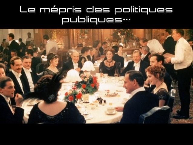 Le mépris des politiques publiques…