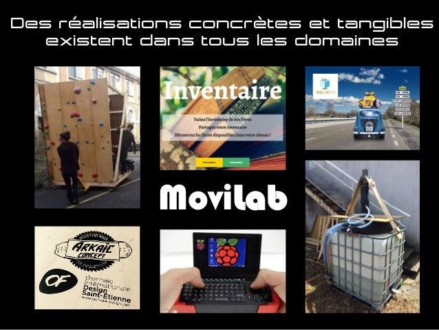 Des réalisations concrètes et tangibles existent dans tous les domaines MoviLab