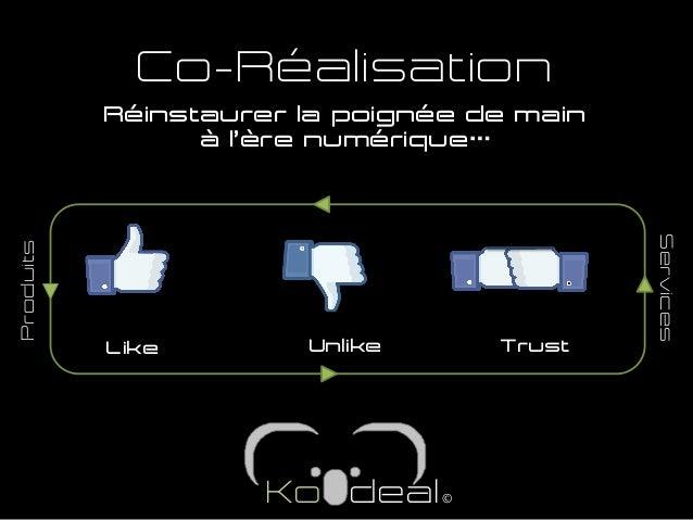 Like Unlike Trust Produits Services Co-Réalisation Ko deal© Réinstaurer la poignée de main à l'ère numérique…