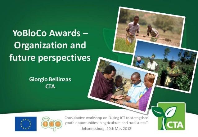 YoBloCo Awards – Organization andfuture perspectives    Giorgio Bellinzas          CTA                  Consultative works...