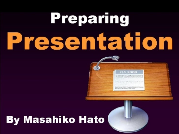 Preparing  Presentation By Masahiko Hato