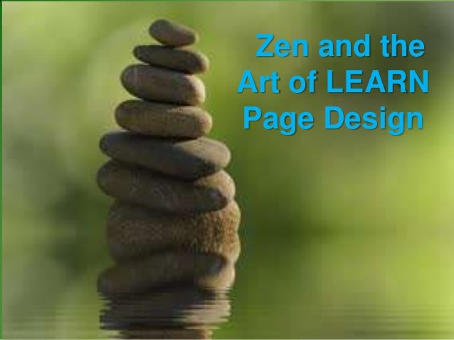 Zen and theArt of LEARNPage Design