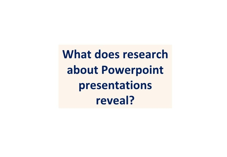 What does research about Powerpoint presentations reveal?